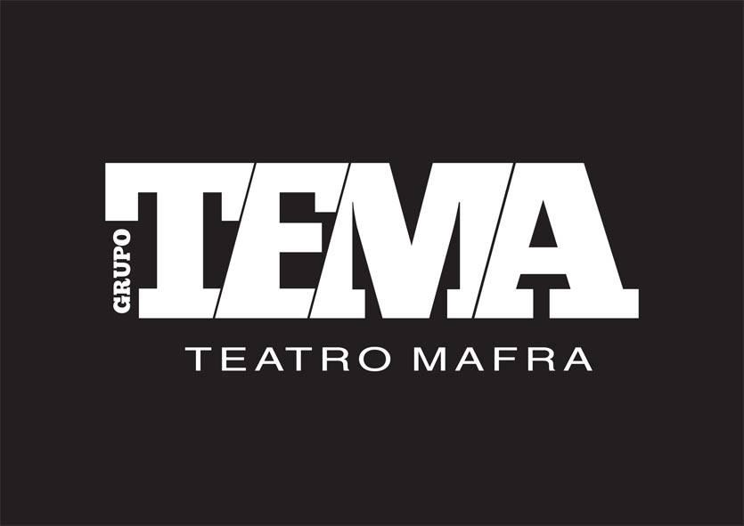 Tema - Grupo Teatro Mafra