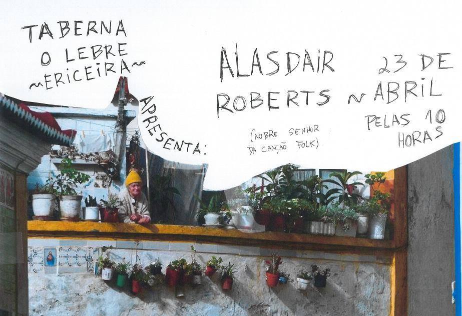 Flyer Alasdair Roberts no Lebre - obra: Miguel Arsénio